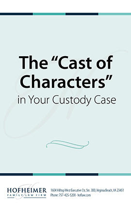 "The ""Cast of Characters"" in Your Custody Case"
